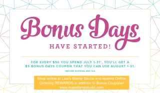 Bonus Days!  $5 bonus coupon for every $50 you spend!  Stampin' Up!  card  paper  craft  scrapbook  rubber stamp  hobby  how to  DIY  handmade  Live with Lisa  Lisa's Stamp Studio  Lisa Curcio  www.lisasstampstudio.com