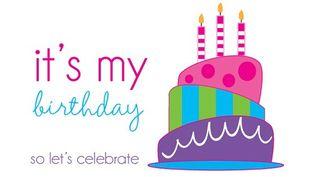Birthday it's my birthday