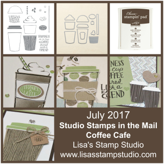 Studio Stamps in the Mail  July 2017  Coffee Cafe  Stampin' Up!  card  paper  craft  scrapbook  rubber stamp  hobby  how to  DIY  handmade  Live with Lisa  Lisa's Stamp Studio  Lisa Curcio  www.lisasstampstudio.com