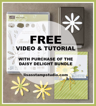 Free Video & Tutorial with Daisy Delight Bundle purchase, Stampin' Up!, card, paper, craft, scrapbook, rubber stamp, hobby, how to, DIY, handmade, Live with Lisa, Lisa's Stamp Studio, Lisa Curcio, www.lisasstampstudio.com