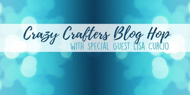 Crazy Crafter's Blog Hop with special guest Lisa Curcio. Stampin' Up!