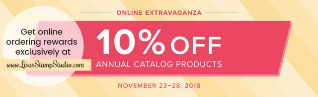 Online Extravaganza with additional ordering rewards exclusively at Lisa's Stamp Studio - savings on paper crafting supplies.
