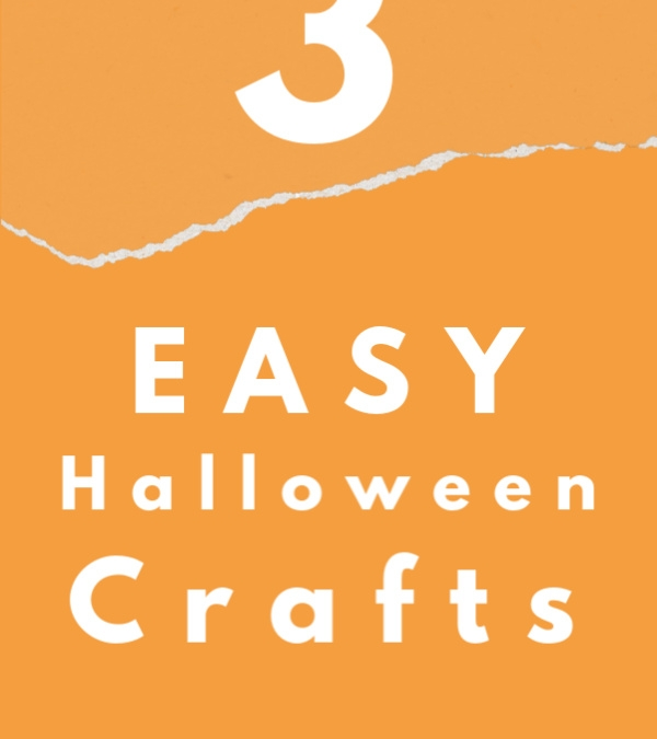 3 Halloween Crafts that are Easy to Make