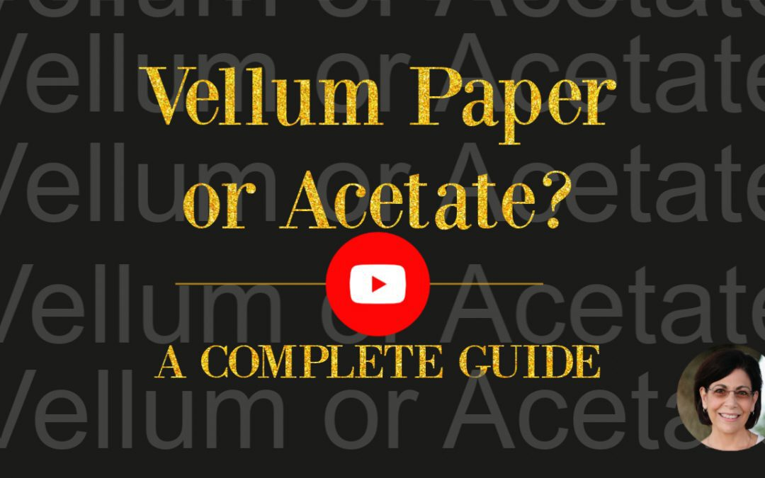 Vellum Paper or Acetate: A Complete Guide to Help You