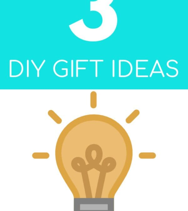 3 DIY Gift Ideas You'll Love to Make