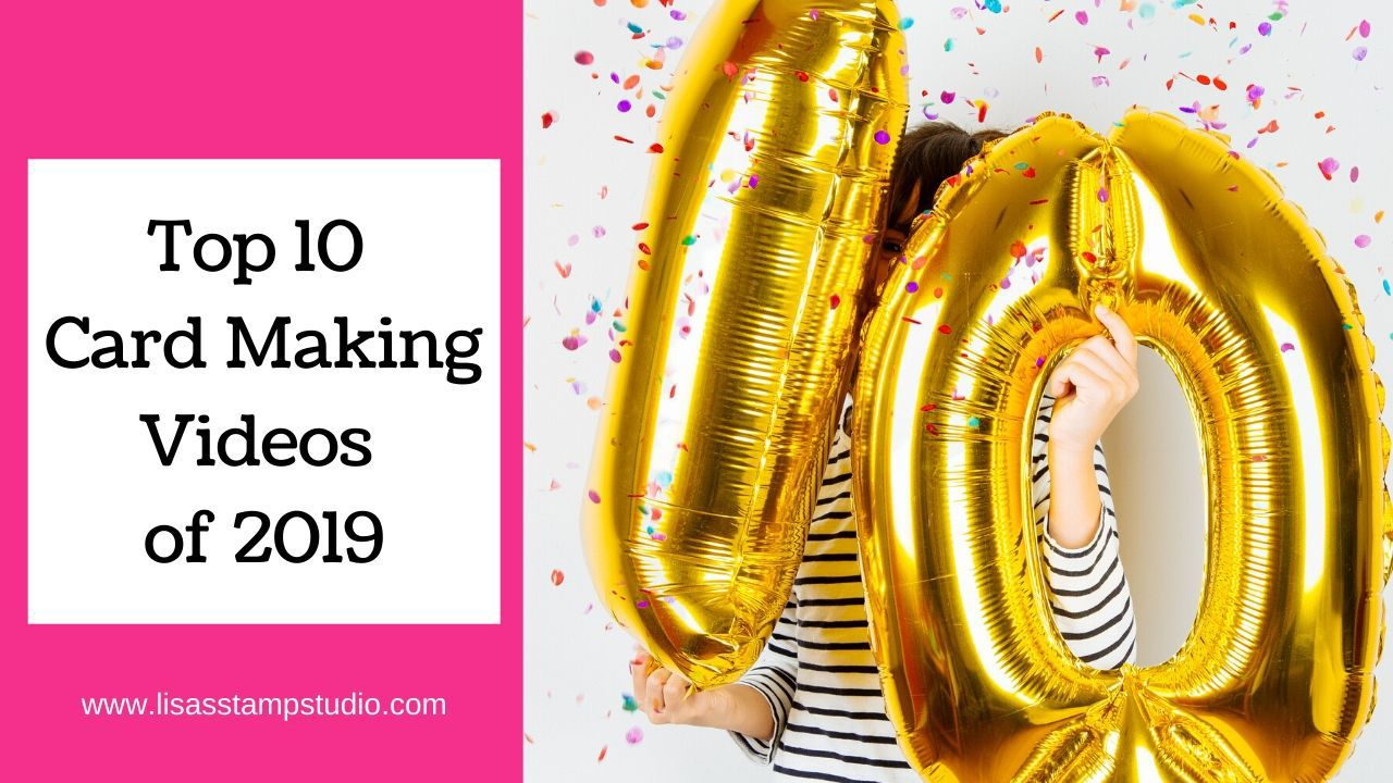Lisa Curcio Best Card Making Videos of 2019 YouTube