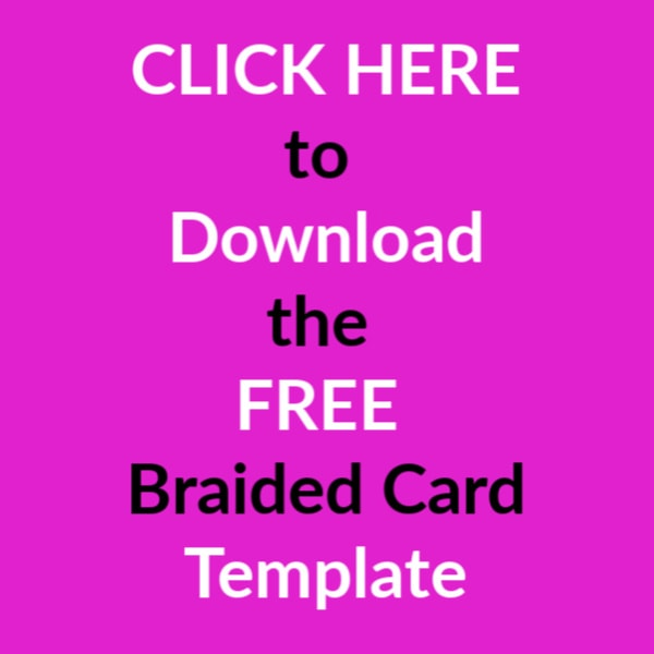 click-here-download-free-braided-card-template