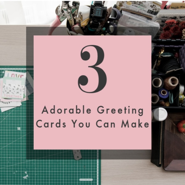 3 Adorable Greeting Cards You Can Make | #Craftwithme