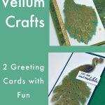 vellum-crafts-2-greeting-cards