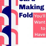 card-making-fold-you'll-want-to-have