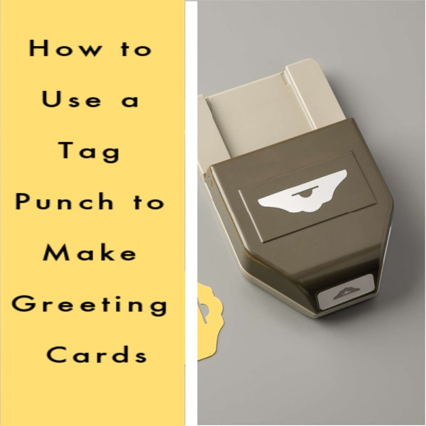 How to Use a Tag Punch to Make Greeting Cards