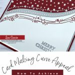 Card Making Curve Appeal. How To Achieve This Easy Look