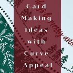Card Making Ideas with Curve Appeal