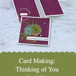 Card Making: Thinking of You Card Idea