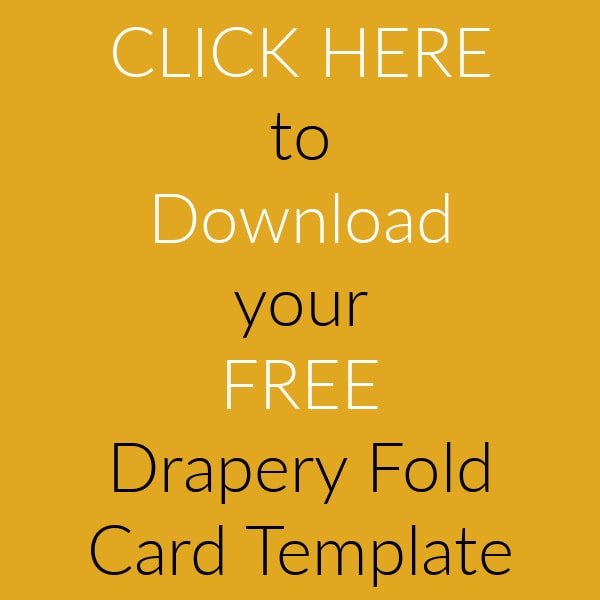Download your drapery fold card template here.