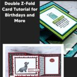 Double Z-Fold Card Tutorial for Birthdays and More