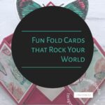 Fun Fold Cards that Rock Your World