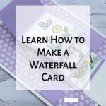 Learn How to Make a Waterfall Card